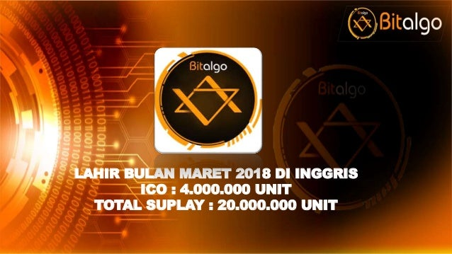 LAHIR BULAN MARET 2018 DI INGGRIS ICO : 4.000.000 UNIT TOTAL SUPLAY : 20.000.000 UNIT