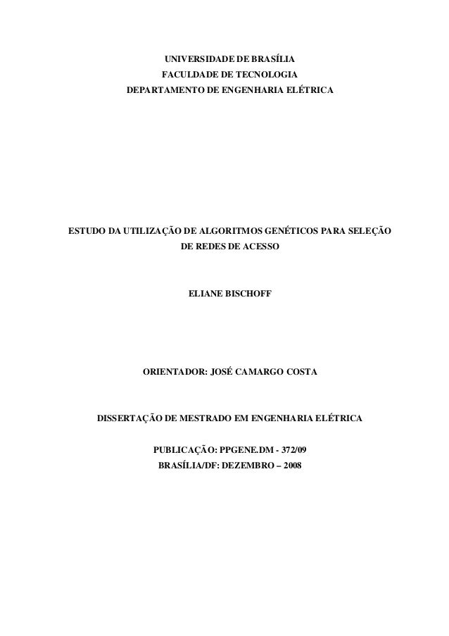 UNIVERSIDADE DE BRASÍLIA FACULDADE DE TECNOLOGIA DEPARTAMENTO DE ENGENHARIA ELÉTRICA ESTUDO DA UTILIZAÇÃO DE ALGORITMOS GE...