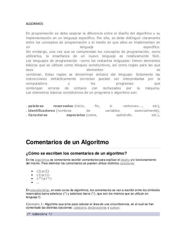 ALGORIMOSEn programación se debe separar la diferencia entre el diseño del algoritmo y suimplementación en un lenguaje esp...