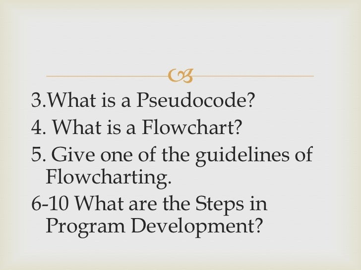 give the relationship of algorithm pseudocode and flowchart