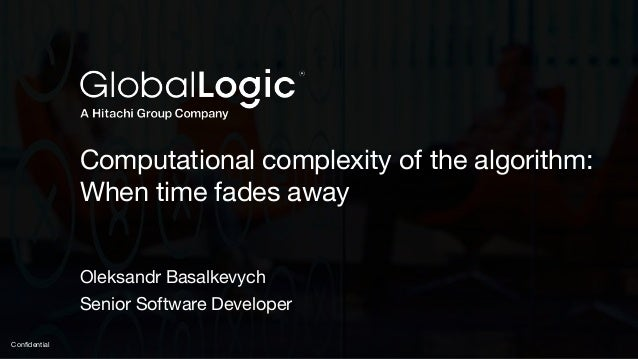 Computational Complexity of the Algorithm: When Time Fades Away Slide 2