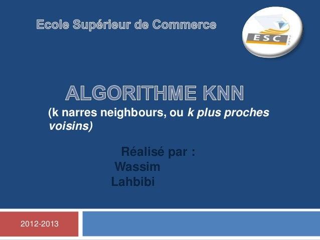 (k narres neighbours, ou k plus proches      voisins)                  Réalisé par :                 Wassim               ...