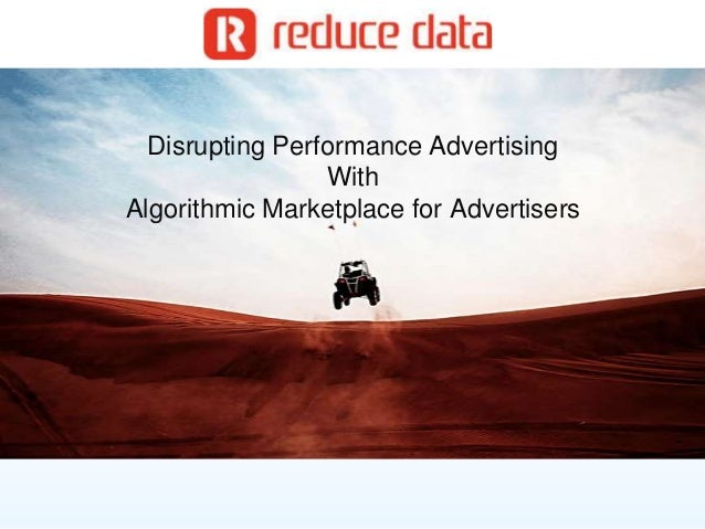 Disrupting Performance Advertising With Algorithmic Marketplace for Advertisers