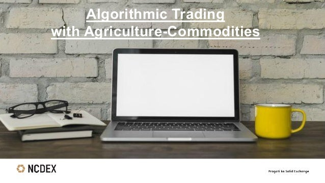 Algorithmic Trading with Agriculture-Commodities