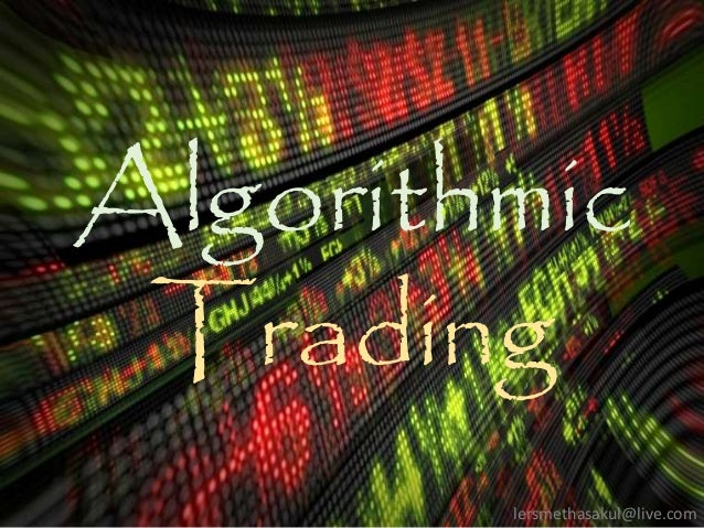 Algorithmic Trading lersmethasakul@live.com