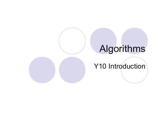 AlgorithmsY10 Introduction