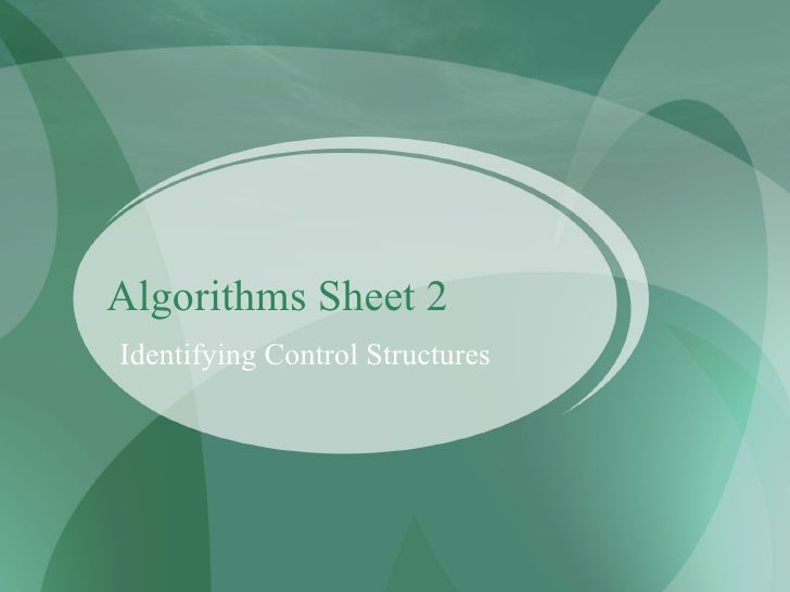 Algorithms Sheet 2 Identifying Control Structures