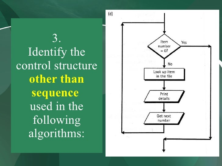 3.   Identify the control structure   other than    sequence   used in the    following   algorithms: