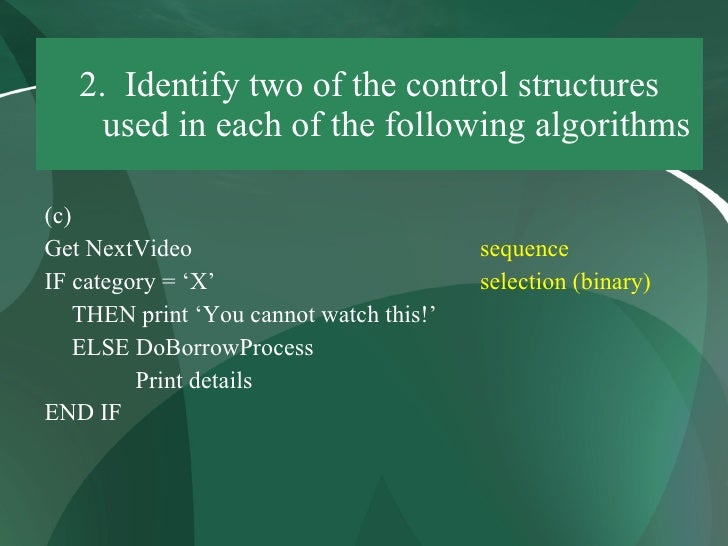 2. Identify two of the control structures      used in each of the following algorithms  (c) Get NextVideo                ...