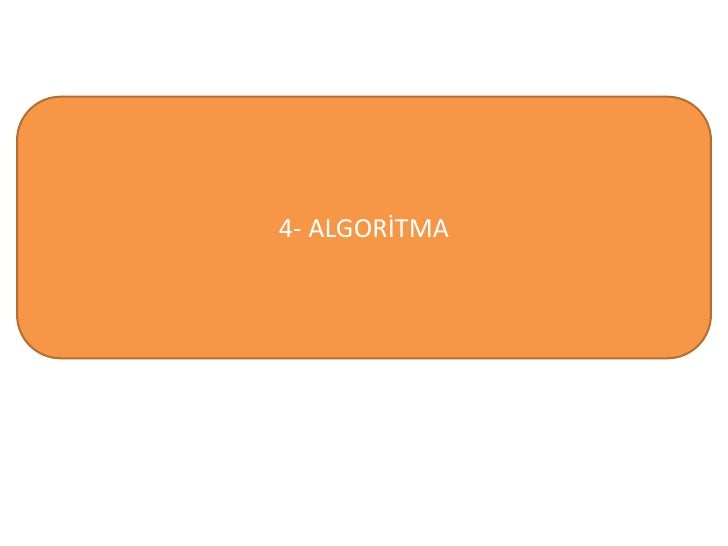 4- ALGORİTMA