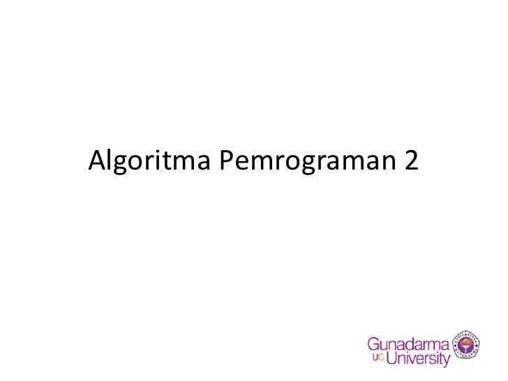 Algoritma Pemrograman 2