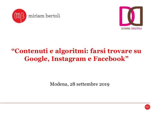 """""""Contenuti e algoritmi: farsi trovare su Google, Instagram e Facebook"""" Modena, 28 settembre 2019"""