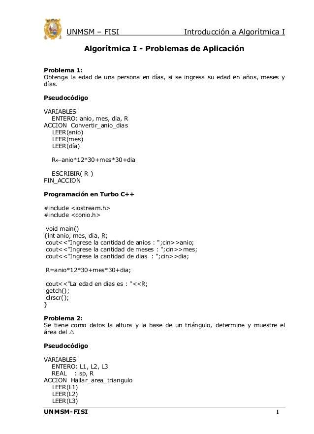 UNMSM – FISI  Introducción a Algorítmica I  Algorítmica I - Problemas de Aplicación Problema 1: Obtenga la edad de una per...