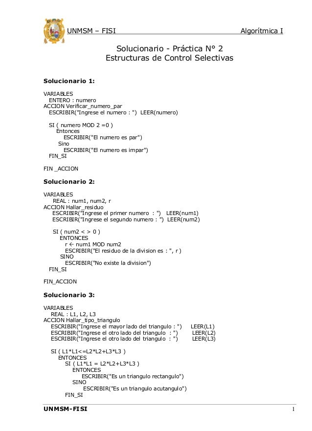 UNMSM – FISI  Algorítmica I  Solucionario - Práctica N° 2 Estructuras de Control Selectivas Solucionario 1: VARIABLES ENTE...