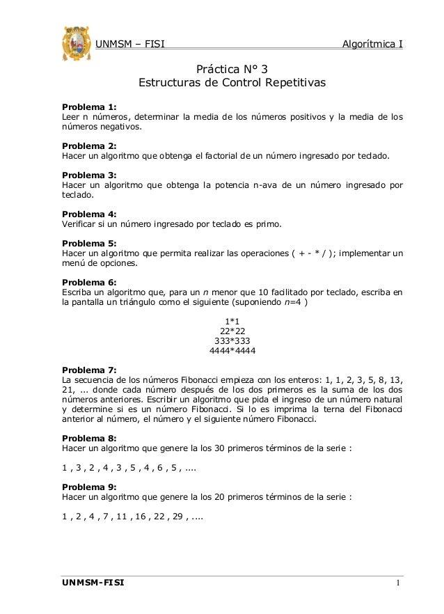 UNMSM – FISI  Algorítmica I  Práctica N° 3 Estructuras de Control Repetitivas Problema 1: Leer n números, determinar la me...