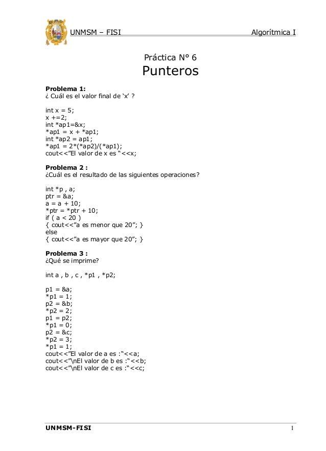 """UNMSM – FISI  Algorítmica I  Práctica N° 6  Punteros Problema 1: ¿ Cuál es el valor final de """"x"""" ? int x = 5; x +=2; int *..."""