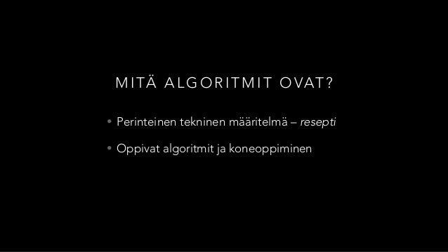 Algoritmit, ihmiset, ja vallankäyttö Slide 3