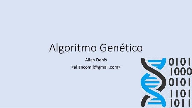 Algoritmo Genético Allan Denis <allancomll@gmail.com>