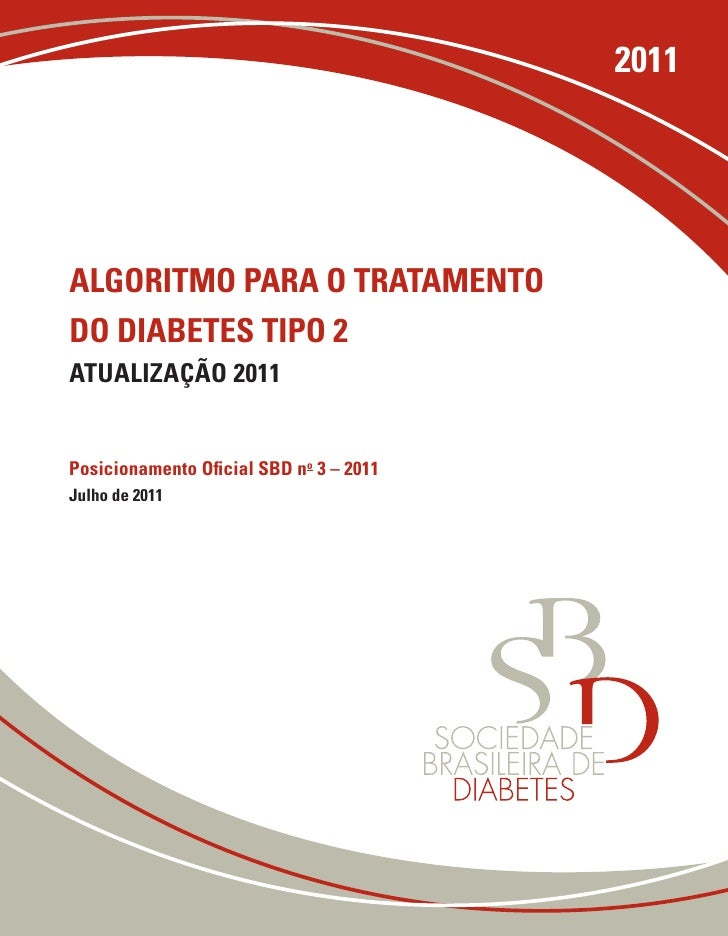 2011Algoritmo pArA o trAtAmentodo diAbetes tipo 2AtuAlizAção 2011posicionamento oficial sbd no 3 – 2011Julho de 2011