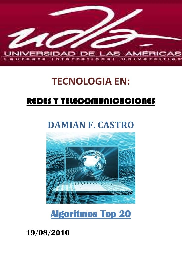 -1080135-96266000 <br />TECNOLOGIA EN:<br />REDES Y TELECOMUNICACIONES<br />DAMIAN F. CASTRO<br />Algoritmos Top 20<br /...