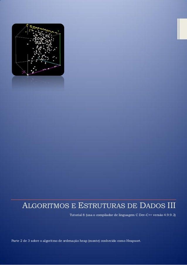ALGORITMOS E ESTRUTURAS DE DADOS III Tutorial 8 (usa o compilador de linguagem C Dev-C++ versão 4.9.9.2) Parte 2 de 3 sobr...