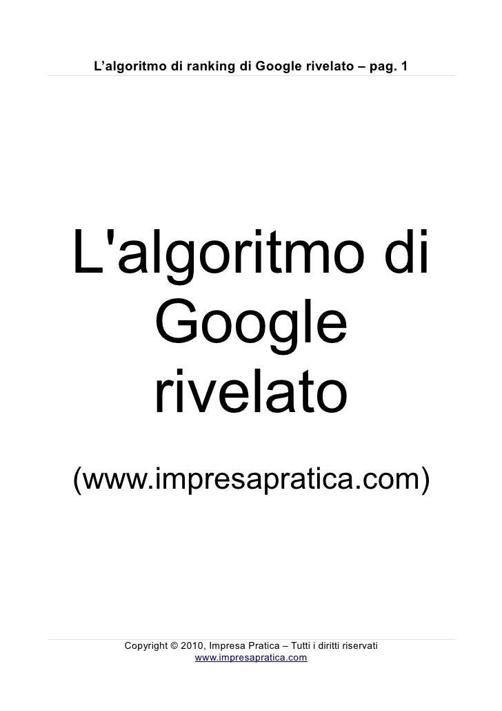 L'algoritmo di ranking di Google rivelato – pag. 1     L'algoritmo di    Google    rivelato (www.impresapratica.com)      ...