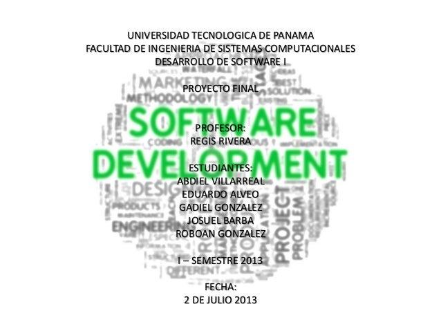 UNIVERSIDAD TECNOLOGICA DE PANAMA FACULTAD DE INGENIERIA DE SISTEMAS COMPUTACIONALES DESARROLLO DE SOFTWARE I PROYECTO FIN...