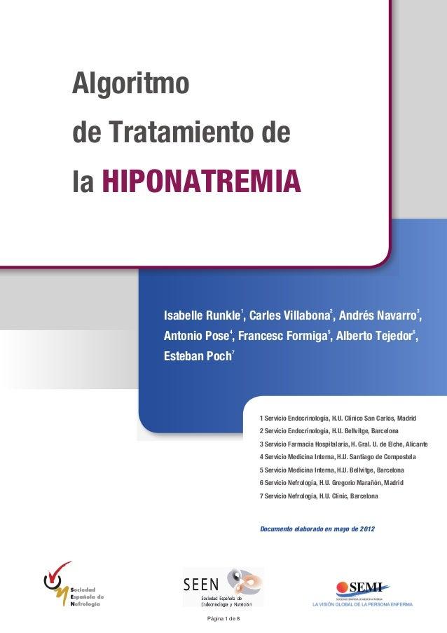 Algoritmo de Tratamiento de la HIPONATREMIA Isabelle Runkle 1 , Carles Villabona 2 , Andrés Navarro 3 , Antonio Pose 4 , F...