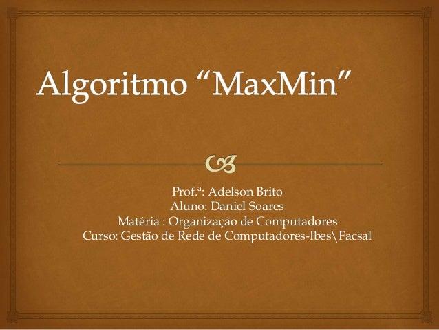 Prof.ª: Adelson Brito Aluno: Daniel Soares Matéria : Organização de Computadores Curso: Gestão de Rede de Computadores-Ibe...