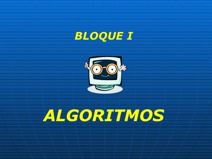 BLOQUE I ALGORITMOS