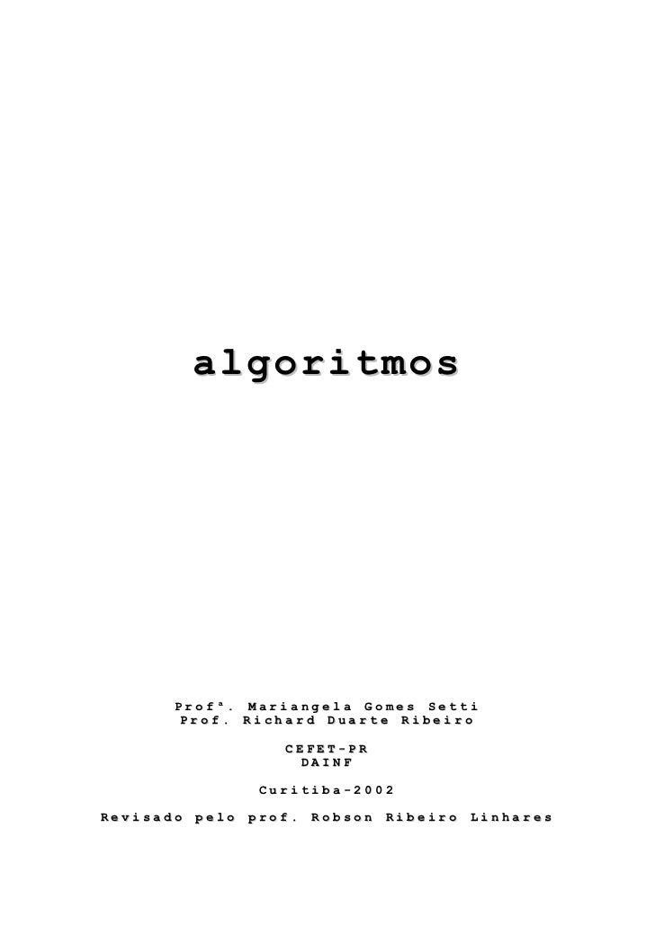 algoritmos       Profª. Mariangela Gomes Setti       Prof. Richard Duarte Ribeiro                     CEFET-PR            ...