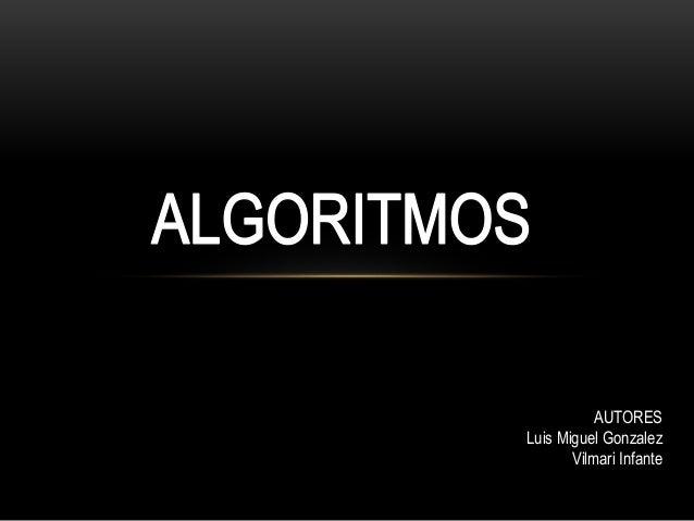 AUTORES Luis Miguel Gonzalez Vilmari Infante