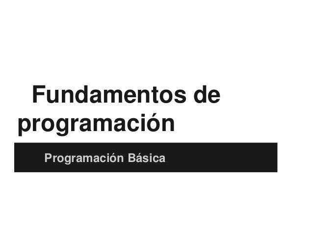 Fundamentos de programación Programación Básica