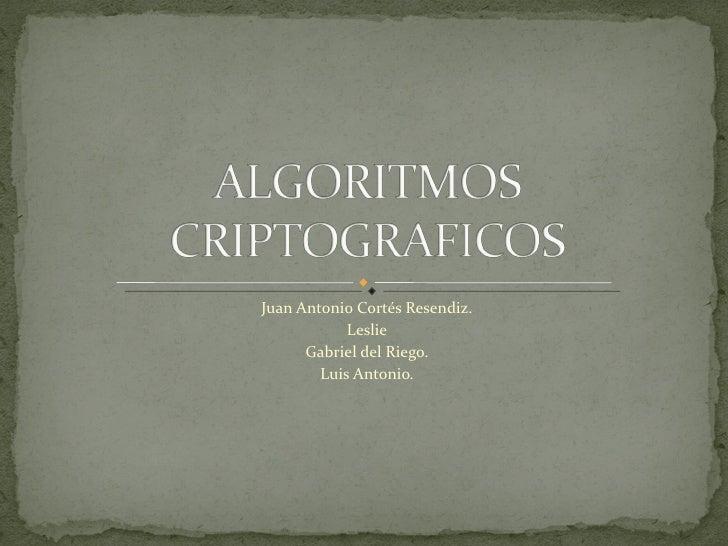 Juan Antonio Cortés Resendiz. Leslie Gabriel del Riego. Luis Antonio.
