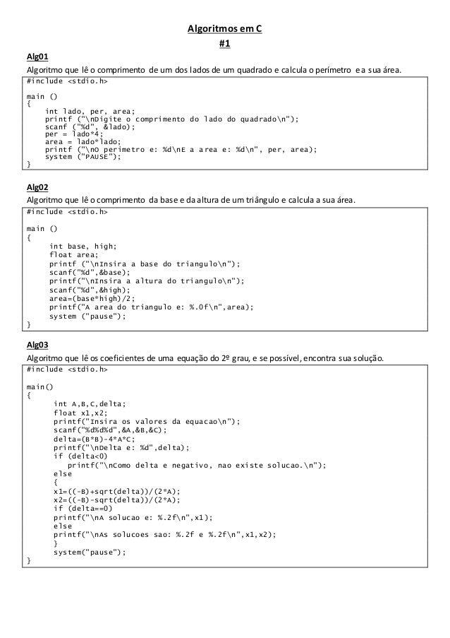 Algoritmos em C #1 Alg01 Algoritmo que lê o comprimento de um dos lados de um quadrado e calcula o perímetro e a sua área....