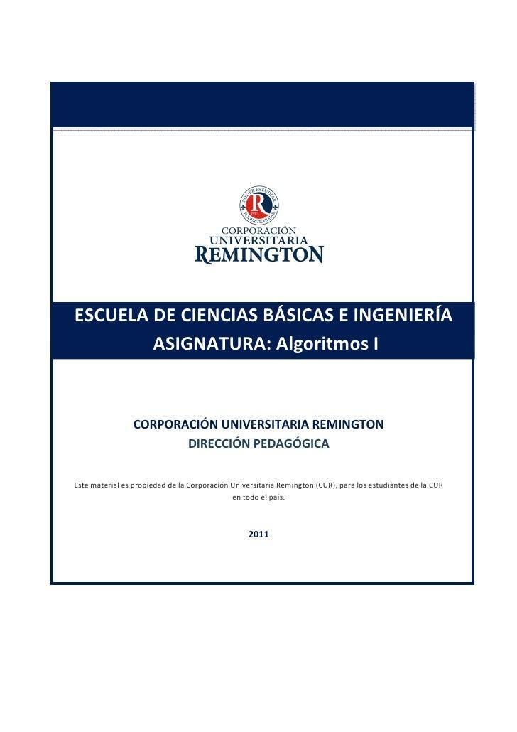 ESCUELA DE CIENCIAS BÁSICAS E INGENIERÍA        ASIGNATURA: Algoritmos I                CORPORACIÓN UNIVERSITARIA REMINGTO...