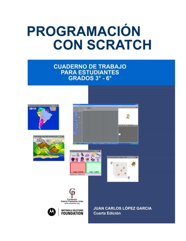 pág. 0   -   Cuarta Edición (4.01)   -   http://www.eduteka.org/ScratchCuadernoTrabajo1.php