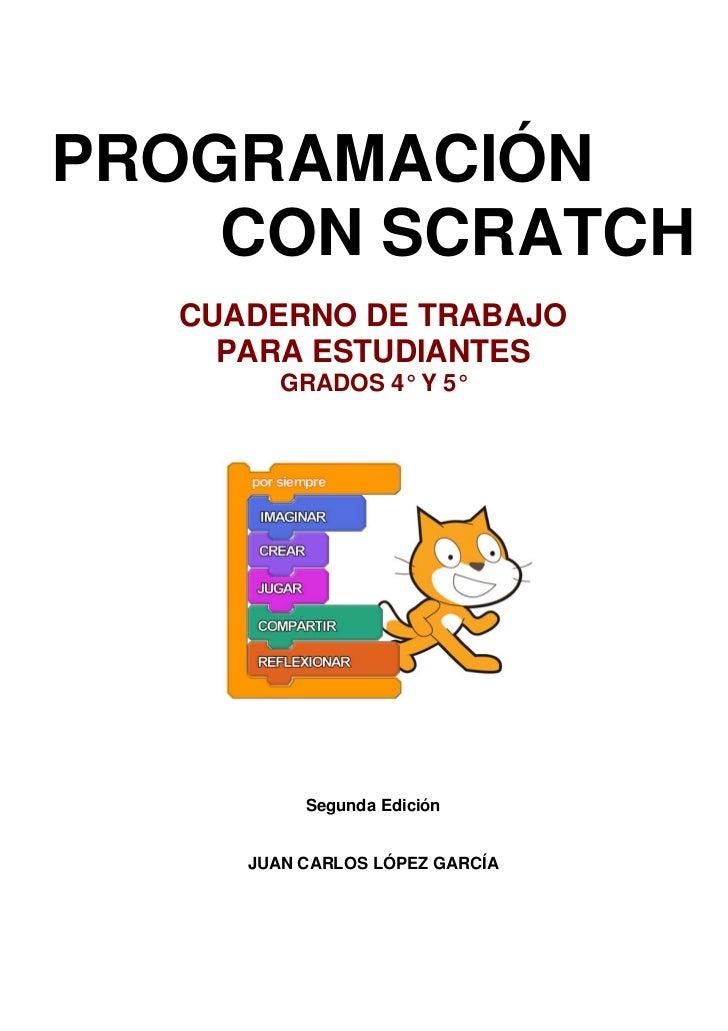 PROGRAMACIÓN    CON SCRATCH                              CUADERNO DE TRABAJO                                PARA ESTUDIANT...