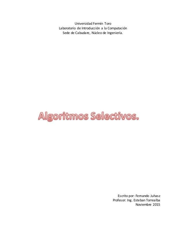Universidad Fermín Toro Laboratorio de Introducción a la Computación Sede de Cabudare, Núcleo de Ingeniería. Escrito por: ...
