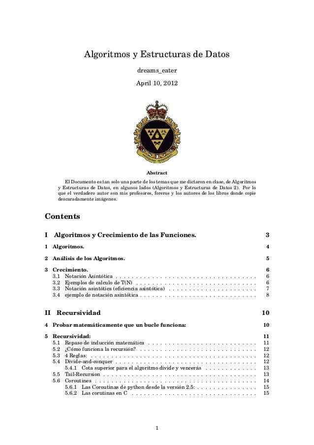 Algoritmos y Estructuras de Datos dreams_eater April 10, 2012 Abstract El Documento es tan solo una parte de los temas que...