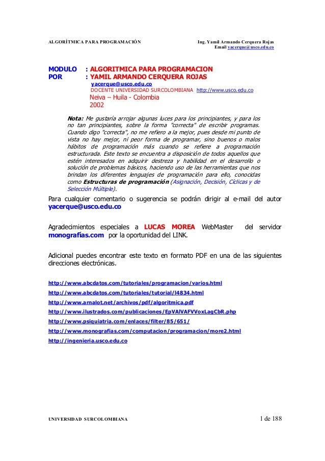 ALGORÍTMICA PARA PROGRAMACIÓN Ing. Yamil Armando Cerquera Rojas Email yacerque@usco.edu.co UNIVERSIDAD SURCOLOMBIANA 1 de ...