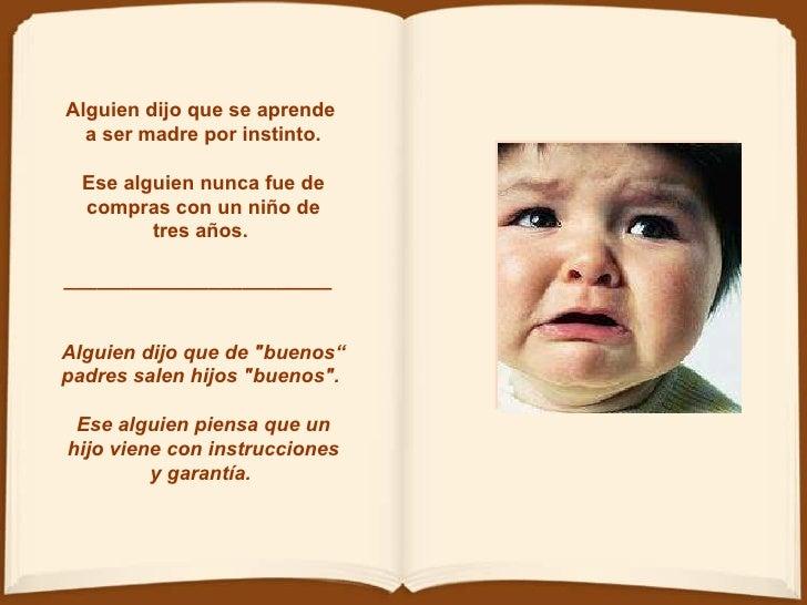 Alguien dijo que se aprende  a ser madre por instinto. Ese alguien nunca fue de compras con un niño de tres años.  _______...