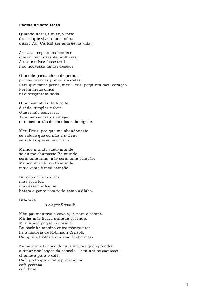 Poema de sete facesQuando nasci, um anjo tortodesses que vivem na sombradisse: Vai, Carlos! ser gauche na vida.As casas es...