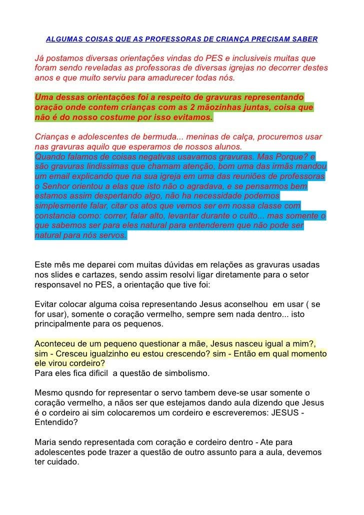 ALGUMAS COISAS QUE AS PROFESSORAS DE CRIANÇA PRECISAM SABERJá postamos diversas orientações vindas do PES e inclusiveis mu...