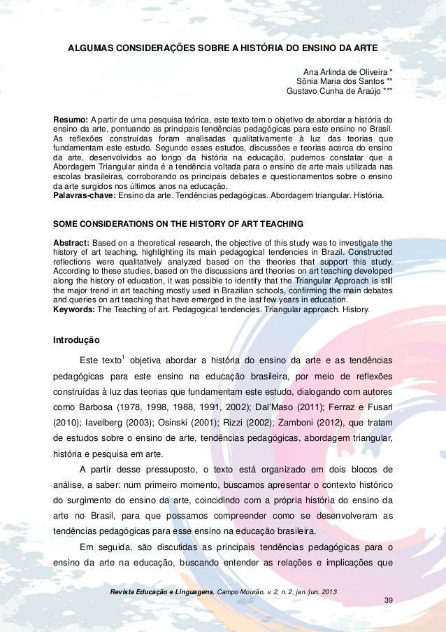 Revista Educação e Linguagens, Campo Mourão, v. 2, n. 2, jan./jun. 2013 39 ALGUMAS CONSIDERAÇÕES SOBRE A HISTÓRIA DO ENSIN...