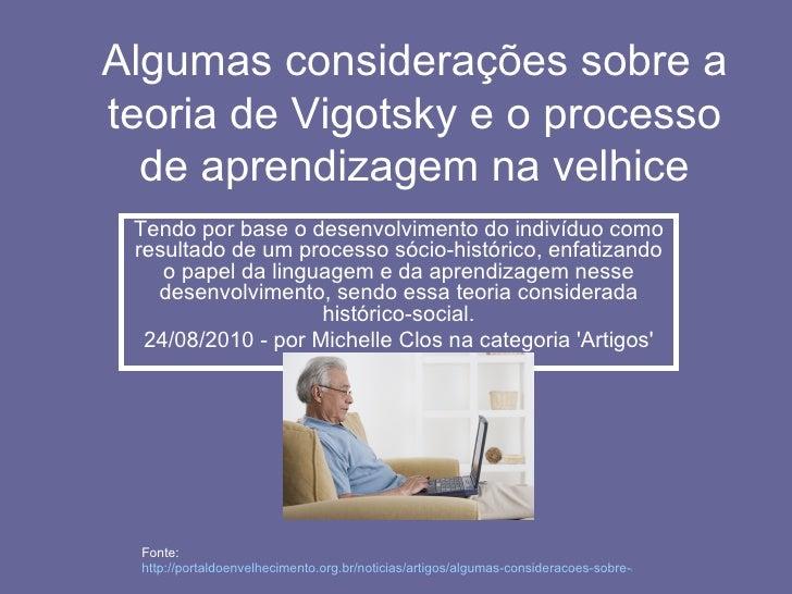 Algumas considerações sobre ateoria de Vigotsky e o processo  de aprendizagem na velhice Tendo por base o desenvolvimento ...