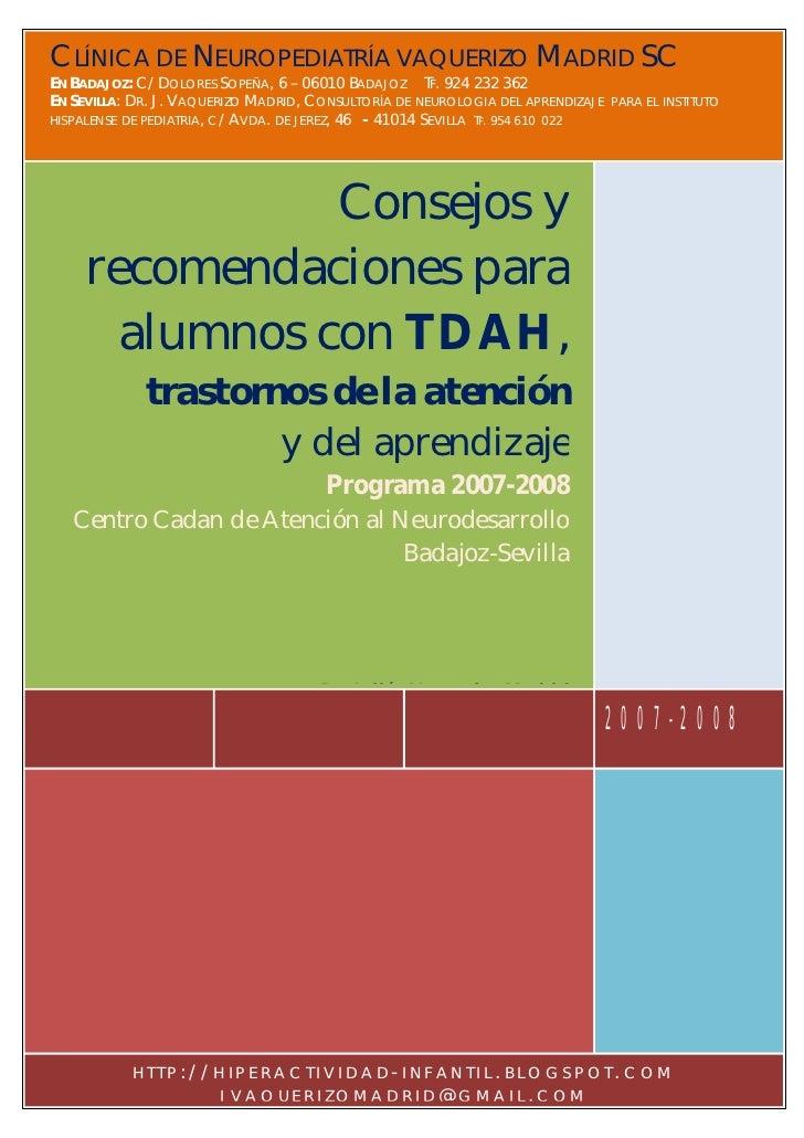 CLÍNICA DE NEUROPEDIATRÍA VAQUERIZO MADRID SC EN BADAJOZ: C/ DOLORES SOPEÑA, 6 – 06010 BADAJOZ TF. 924 232 362 EN SEVILLA:...
