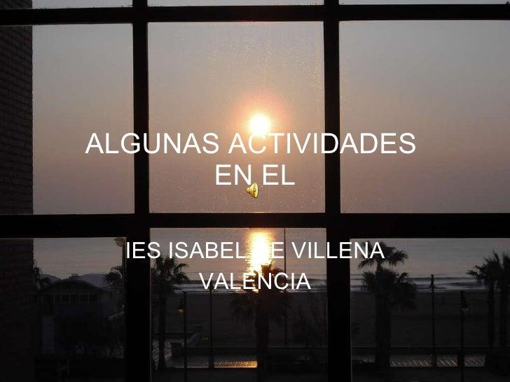 ALGUNAS ACTIVIDADES  EN EL IES ISABEL DE VILLENA VALENCIA