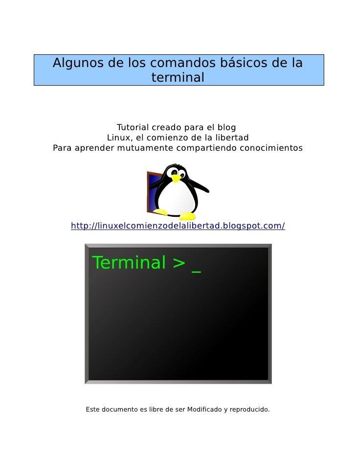 Algunos de los comandos básicos de la               terminal              Tutorial creado para el blog           Linux, el...