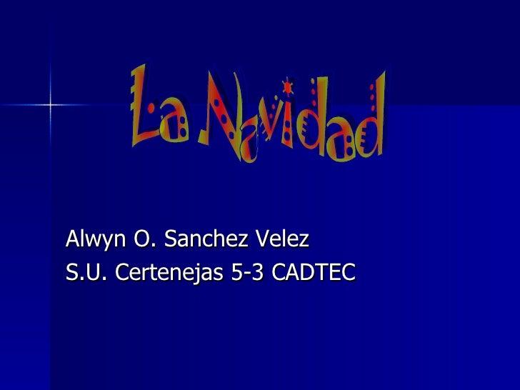 Alwyn O. Sanchez Velez S.U. Certenejas 5-3 CADTEC La Navidad